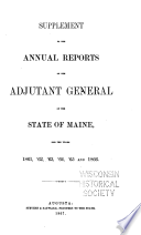 Supplement to the Annual Reports of the Adjutant General of the State of Maine  for the Years 1861   62   63   64   65 and 1866