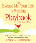 The Excuse Me, Your Life Is Waiting Playbook