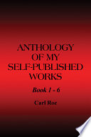 Anthology of My Self-Published Works: Book 1 - 6