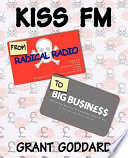 Kiss Fm From Radical Radio To Big Business