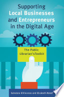 Supporting Local Businesses And Entrepreneurs In The Digital Age The Public Librarian S Toolkit