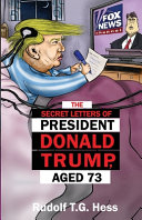 The Secret Letters Of President Donald Trump Aged 73