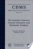 The Interface Between Convex Geometry and Harmonic Analysis Book