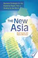 The New Asia Business Strategies For The Economic Region That Is Shaking Up The World Book PDF