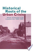 Historical Roots Of The Urban Crisis