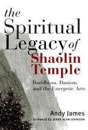 The Spiritual Legacy of Shaolin Temple