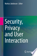 Security  Privacy and User Interaction Book