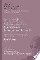 Michael of Ephesus  On Aristotle   s Nicomachean Ethics 10 with Themistius  On Virtue