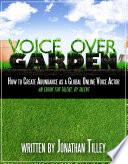 Voice Over Garden  : How To Create Abundance As A Global Online Voice Actor