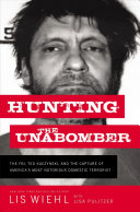link to Hunting the Unabomber : the FBI, Ted Kaczynski, and the capture of America's most notorious domestic terrorist in the TCC library catalog