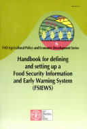 Handbook for Defining and Setting Up a Food Security Information and Early Warning System  FSIEWS