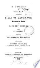 A Digest of the Law Relating to Bills of Exchange  Promissory Notes  and Bankers  Checks