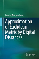 Approximation of Euclidean Metric by Digital Distances