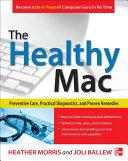 The Healthy Mac: Preventive Care, Practical Diagnostics, and Proven Remedies [Pdf/ePub] eBook