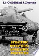 Strategic Deception  OPERATION FORTITUDE