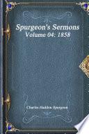 Spurgeon s Sermons Volume 04  1858 Book