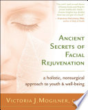 Ancient Secrets Of Facial Rejuvenation