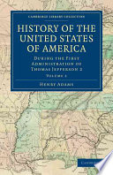 History of the United States of America  1801 1817   Volume 2