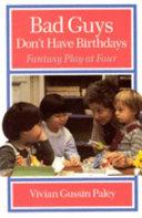 Bad Guys Don't Have Birthdays