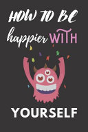 How to Be Happier with Yourself