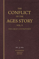 The Conflict of the Ages Story  Vol  5  The Great Controversy   Illustrated