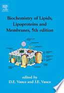 """Biochemistry of Lipids, Lipoproteins and Membranes"" by J.E. Vance, Dennis E. Vance"