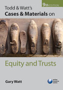 Todd   Watt s Cases and Materials on Equity and Trusts