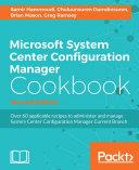 Microsoft System Center Configuration Manager Cookbook