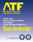 Youth Crime Gun Interdiction Initiative 1997 San Antonio  TX