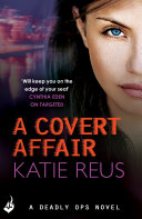 A Covert Affair  Deadly Ops 5  A series of thrilling  edge of your seat suspense