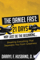 The Daniel Fast Breaking Everything That Separates You From Greatness