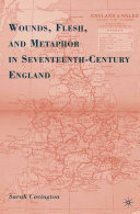 Wounds, Flesh, and Metaphor in Seventeenth-Century England