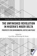 The Unfinished Revolution in Nigeria   s Niger Delta