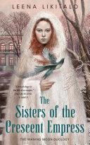 The Sisters of the Crescent Empress Pdf/ePub eBook