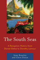 The South Seas: A Reception History from Daniel Defoe to ...