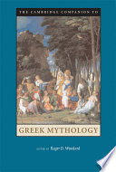 The Cambridge Companion To Greek Mythology PDF