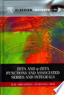 Zeta and Q Zeta Functions and Associated Series and Integrals