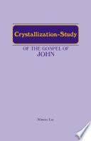 The Crystallization Study Of The Gospel Of John