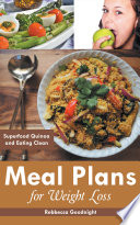 Meal Plans for Weight Loss  Superfood Quinoa and Eating Clean Book