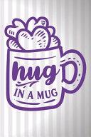 Hug in a Mug