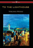 To the Lighthouse  Wisehouse Classics Edition
