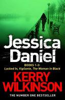 Jessica Daniel series: Locked In/Vigilante/The Woman in Black -