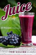Juice Recipes Fast Acting Juicing Reboot