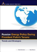 Russian Energy Policy During President Putin s Tenure