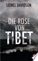 Die Rose von Tibet  : Roman