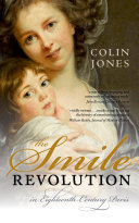 Introduction ;The Old Regime of Teeth ;The Smile of Sensibility ;Cometh the Dentist ;The Making of a Revolution ;The Transient Smile Revolution ;Beyond the Smile Revolution ;Postscript: Towards the Twentieth-Century Smile Revolution ;Notes ;Index