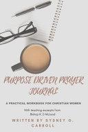 Purpose Driven Prayer Journal
