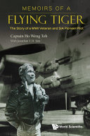 Memoirs Of A Flying Tiger: The Story Of A Wwii Veteran And Sia Pioneer Pilot Pdf/ePub eBook