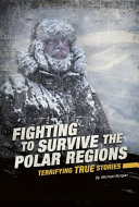 Fighting to Survive the Polar Regions