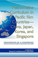 Mathematics Curriculum in Pacific Rim Countries China, Japan, Korea, and Singapore